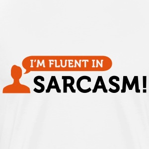 "I am fluent in ""sarcasm"" Long Sleeve Shirts - Men's Premium T-Shirt"