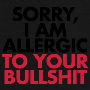 Allergic To Your Bullsh*t - Men's Premium T-Shirt