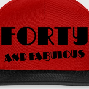Forty and fabulous T-shirts - Snapback cap
