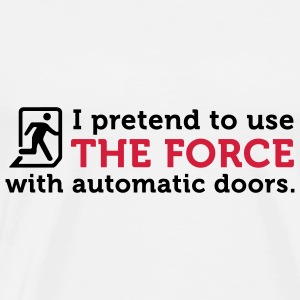 I open doors with the power of the Jedi! Accessories - Men's Premium T-Shirt