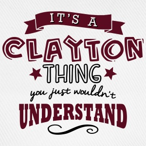 its a clayton name forename thing - Baseball Cap