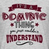 its a dominic name forename thing - Men's T-Shirt