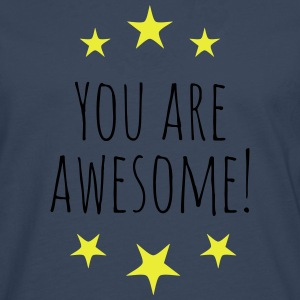 You are awesome T-Shirts - Men's Premium Longsleeve Shirt