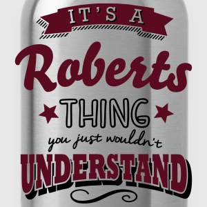 its a roberts name surname thing - Trinkflasche
