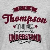 its a thompson name surname thing - Men's T-Shirt