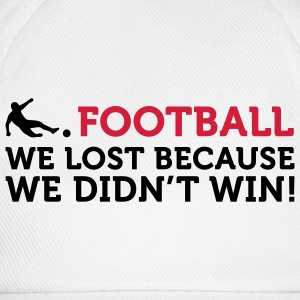 Football Quotes: We verloren omdat we ... Overig - Baseballcap