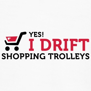 Yes, I drift with shopping cart in the supermarket! Mugs & Drinkware - Men's Premium T-Shirt