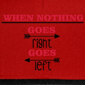 When nothing goes right, goes left Tasker & rygsække - Snapback Cap