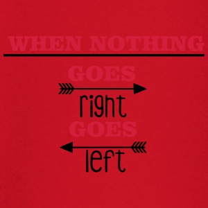 When nothing goes right, goes left T-shirts - Langærmet babyshirt