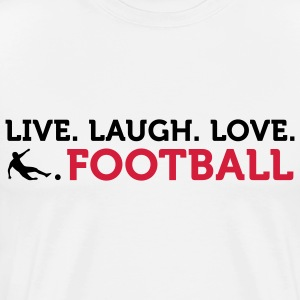 Football Quotes: Lebe. Lache. Amour. Football. Sweat-shirts - T-shirt Premium Homme