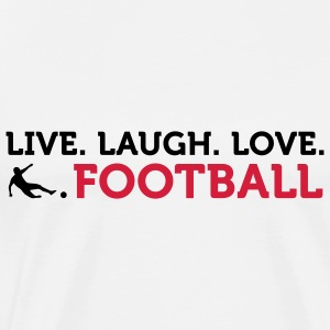 Football Quotes: Lebe. Lache. Amour. Football. Vêtements de sport - T-shirt Premium Homme