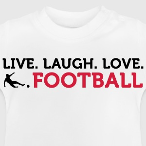 Football Quotes: Lebe. Lache. Amour. Football. Tee shirts - T-shirt Bébé