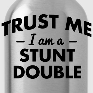 NEW trust me i am a stunt double - Trinkflasche