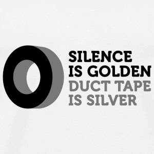 Silence is golden. Duct tape is silver. Caps & Hats - Men's Premium T-Shirt