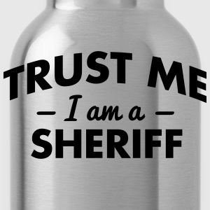 NEW trust me i am a sheriff - Water Bottle