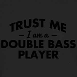 NEW trust me i am a double bass player - Men's Premium Longsleeve Shirt