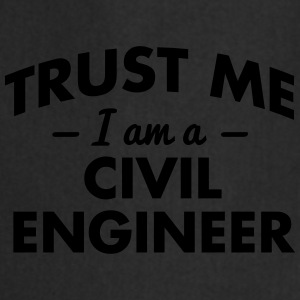 NEW trust me i am a civil engineer - Cooking Apron