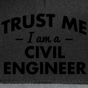 NEW trust me i am a civil engineer - Snapback Cap