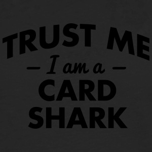 NEW trust me i am a card shark - Männer Premium Langarmshirt