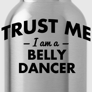 NEW trust me i am a belly dancer - Water Bottle