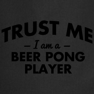 NEW trust me i am a beer pong player - Cooking Apron