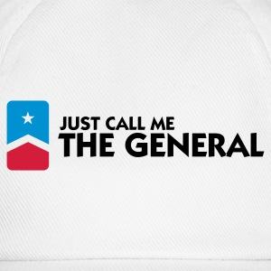 Just call me the General Hoodies & Sweatshirts - Baseball Cap