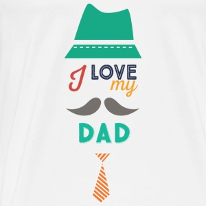 I love my Dad Bodys Bébés - T-shirt Premium Homme