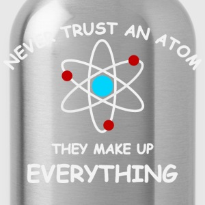 Never trust an atom T-shirts - Drinkfles