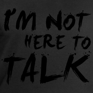 I´m Not Here To Talk - Bodybuilding, Fitness T-shirts - Mannen sweatshirt van Stanley & Stella