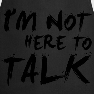 I´m Not Here To Talk - Bodybuilding, Fitness Felpe - Grembiule da cucina