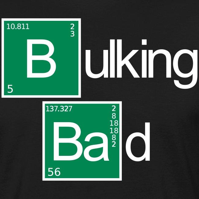 Bulking Bad