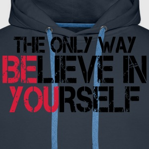 Believe in yourself - Bodybuilding, Fitness Tee shirts - Sweat-shirt à capuche Premium pour hommes