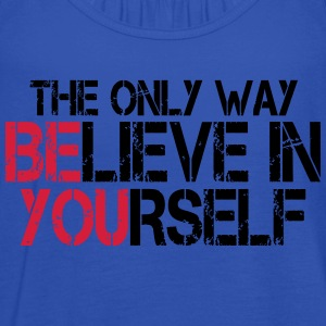 Believe in yourself - Bodybuilding, Fitness T-Shirts - Women's Tank Top by Bella