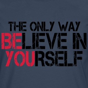 Believe in yourself - Bodybuilding, Fitness T-Shirts - Men's Premium Longsleeve Shirt