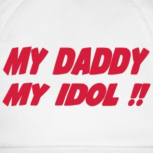 My daddy my idol 111 Shirts - Baseball Cap
