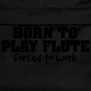 born to play flute forced to work - Kids' Backpack