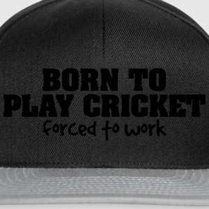 born to play cricket forced to work - Snapback Cap