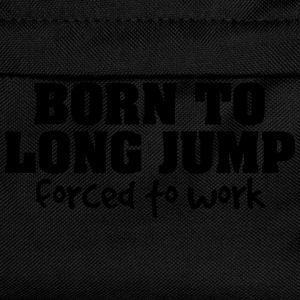 born to long jump forced to work - Kids' Backpack