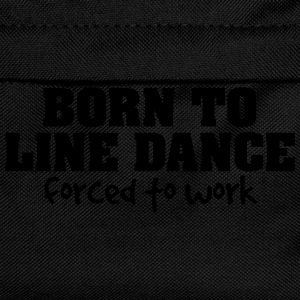 born to line dance forced to work - Kids' Backpack