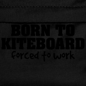 born to kiteboard forced to work - Kids' Backpack