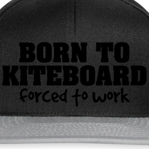 born to kiteboard forced to work - Snapback Cap
