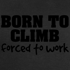 born to climb forced to work - Men's Sweatshirt by Stanley & Stella