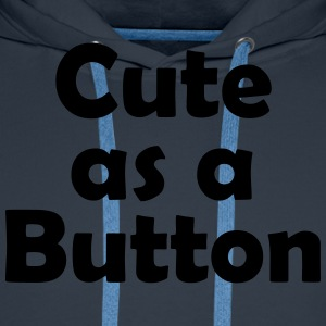 Cute as a Button - Men's Premium Hoodie