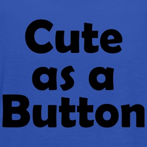 Cute as a Button - Women's Tank Top by Bella