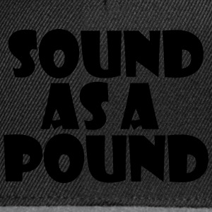 Sound as a Pound - Snapback Cap