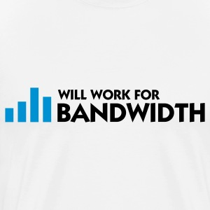 I work for bandwidth  Aprons - Men's Premium T-Shirt