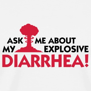 Ask me about my explosive diarrhea! Mugs & Drinkware - Men's Premium T-Shirt