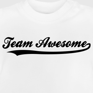 Team awesome! Shirts - Baby T-Shirt