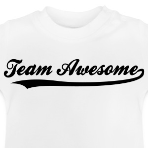 Team awesome! T-shirts - Baby-T-shirt