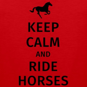 keep calm and ride horses Tassen & Zubehör - Männer Premium Tank Top
